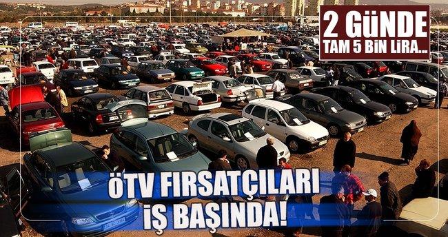 ÖTV fırsatçıları harekete geçti!