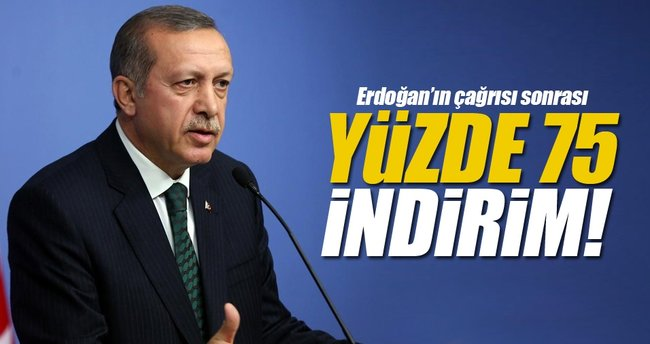 Erdoğan'ın çağrısı sonrası yüzde 75 indirim!
