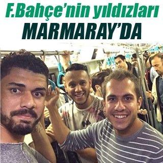 Fenerbahçe'nin yıldızları Marmaray'da