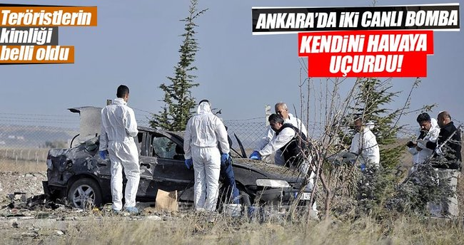 Ankara'da kendini patlatan canlı bombaların kimliği belli oldu