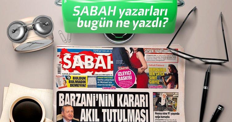Sebah Gazetesi Yazarları bugün ne yazdı!...