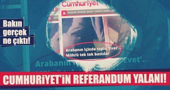 Cumhuriyet'in referandum yalanı!