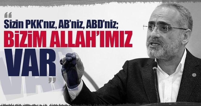 """Topçu: """"Sizin PKK'nız bizim Allah'ımız var"""""""