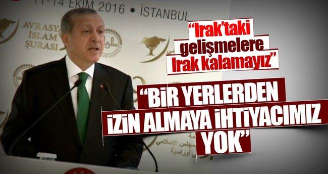 Erdoğan: Irak Başbakanı önce haddini bil