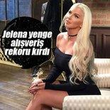 Jelena yenge alışveriş rekoru kırdı