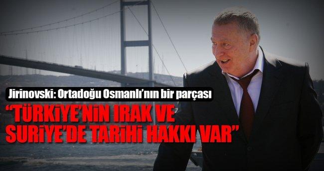 """""""Türkiye'nin Irak ve Suriye'de tarihi hakkı var"""""""