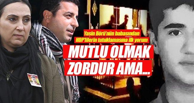 Yasin Börü'nün babasından HDP'li vekillerin tutuklamasına ilk yorum