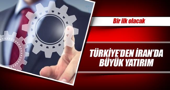 Türkiye'den İran'da büyük yatırım