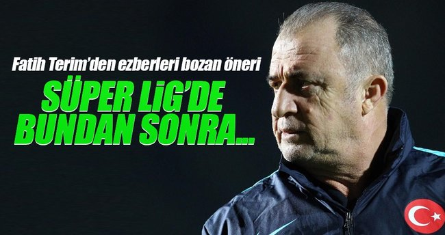 Fatih Terim'den Süper Lig için flaş öneri!
