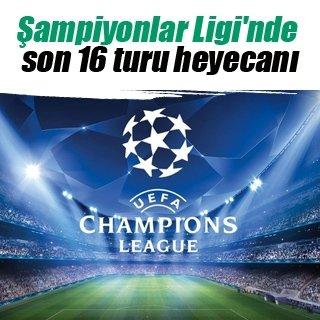 Şampiyonlar Ligi'nde son 16 turu heyecanı