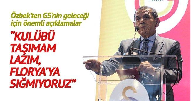 Özbek:  Kulübü taşımam lazım, Florya'ya sığmıyoruz