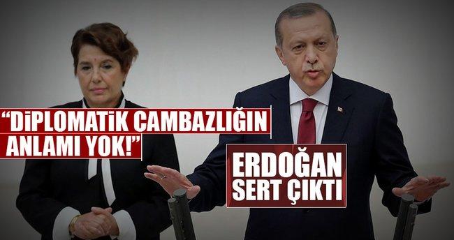 Erdoğan: Diplomatik cambazlığın anlamı yok