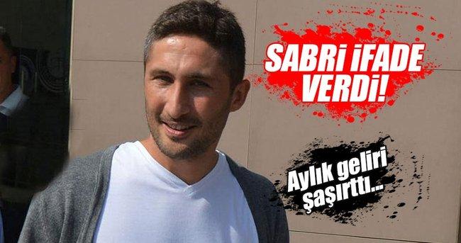 SABRİ SARIOĞLU İFADE VERDİ!