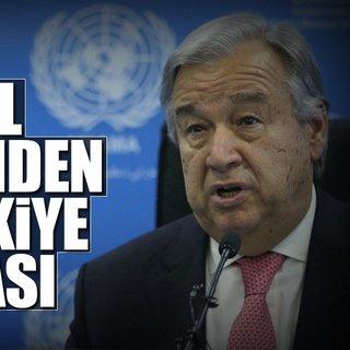 BM Genel Sekreteri`nden Türkiye açıklaması