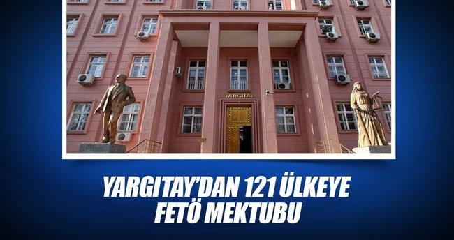 Yargıtay'dan 121 ülkeye FETÖ mektubu