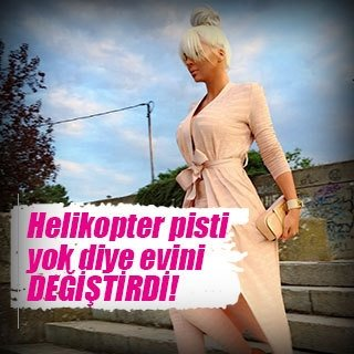 Jelena yengenin şoke eden 'helikopter pisti' isteği