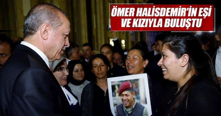 Cumhurbaşkanı Erdoğan, Ömer Halisdemir'in eşi ve kızıyla buluştu