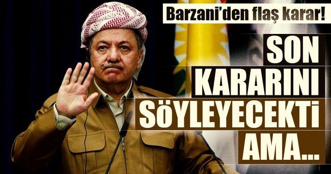 """Barzani """"nihai kararını açıklayacağı"""" toplantıyı erteledi"""