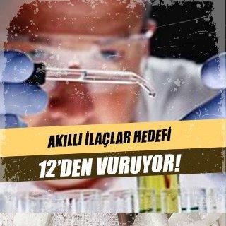 Akıllı ilaçlar hedefi 12'den vuruyor!