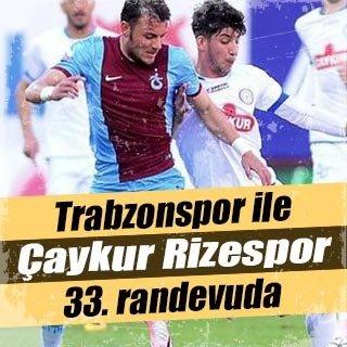 Trabzonspor ile Çaykur Rizespor 33. randevuda