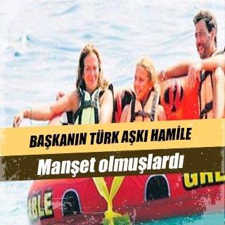 Başkanın Türk aşkı hamile