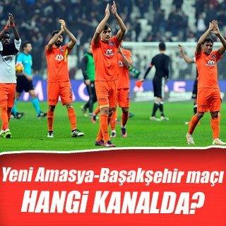 Yeni Amasyaspor - Başakşehir maçı hangi kanalda?