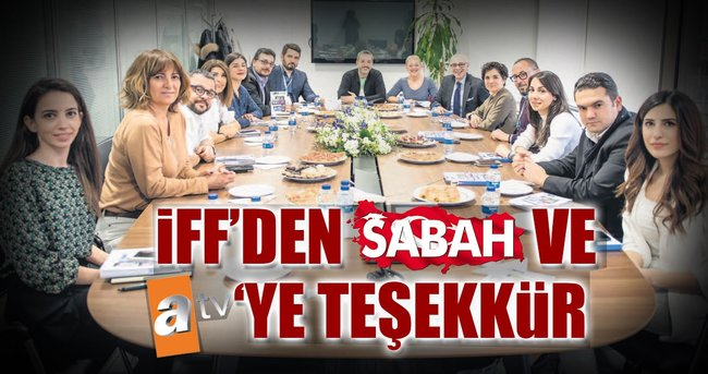 İFF'DEN SABAH VE ATV'YE TEŞEKKÜR