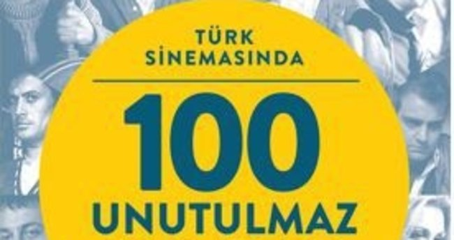 """""""Türk Sinemasında 100 Unutulmaz Karakter"""" görücüye çıkıyor"""