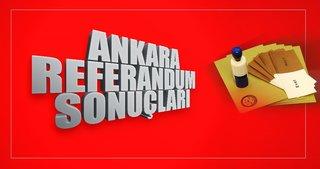 İşte Ankara'da referandum sonuçları