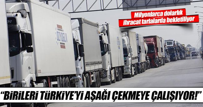 'Birileri Türkiye'yi aşağı çekmeye çalışıyor'