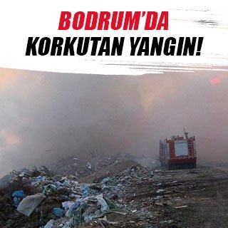 Çöplük yangını Bodrum'u dumana boğdu