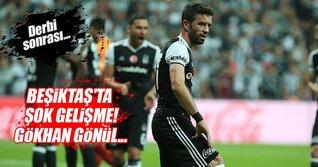 Beşiktaş'ta Gökhan Gönül şoku!