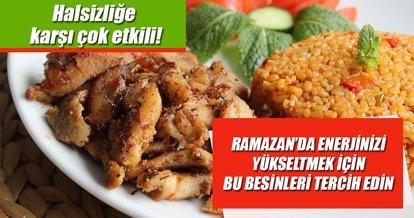 Ramazan'da enerjinizi yükseltmek için bu besinleri tercih edin!