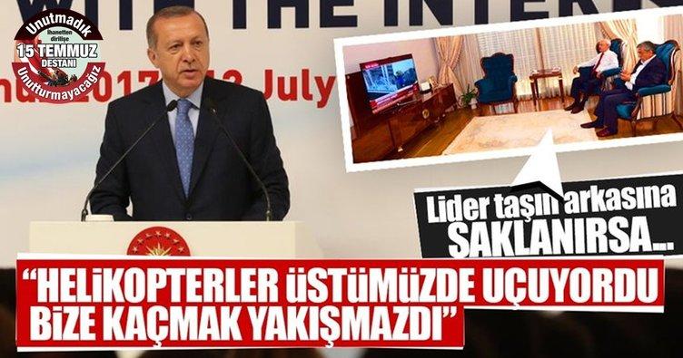 Erdoğan: Lider taşın arkasına saklanırsa millet dağın arkasına saklanır
