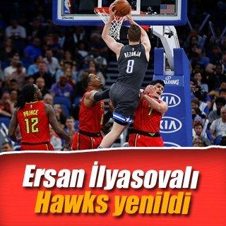 Ersan İlyasovalı Hawks yenildi
