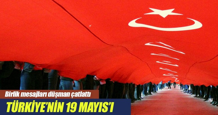 Türkiye'nin 19 Mayıs'ı Bir... İri... Diri!..