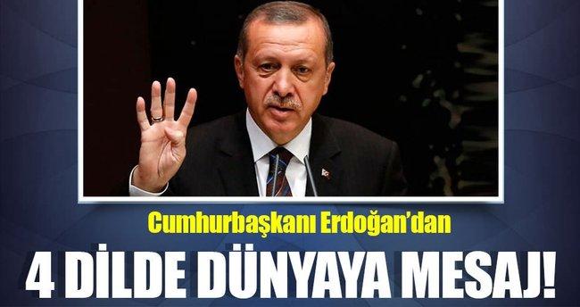 Cumhurbaşkanı Erdoğan'dan dünyaya 4 dilde mesaj