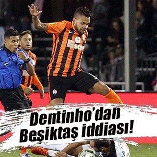 "Dentinho: ""Beşiktaş çeyrek final oynar"""