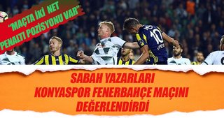 Yazarlar Konyaspor-Fenerbahçe maçını yorumladı