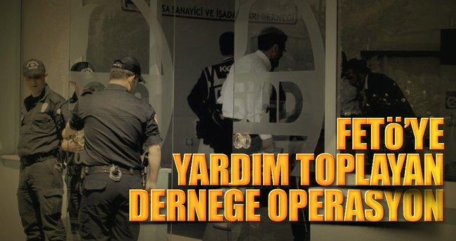 FETÖ'ye yardım toplayan derneğe operasyon : 47 gözaltı kararı