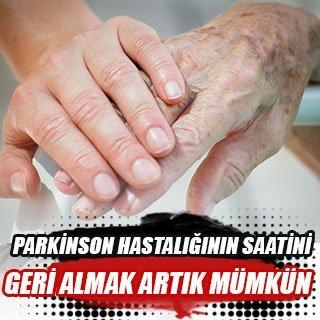 Parkinson hastalığının saatini geri almak artık mümkün