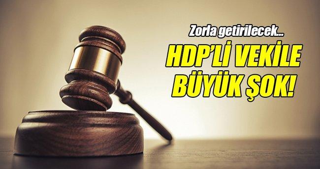 HDP'li vekil hakkında 'zorla getirilme' kararı!