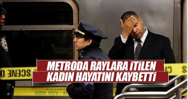 Metroda raylara itilen kadın öldü