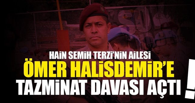 Hain Semih Terzi'nin ailesi Ömer Halisdemir'e dava açtı!