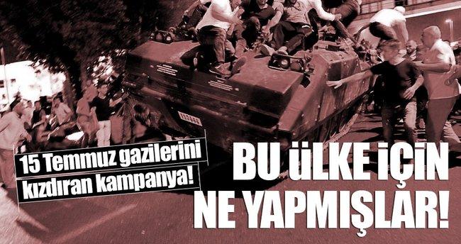 15 Temmuz gazilerini kızdıran kampanya