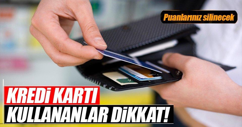 Kredi kartı kullananlar dikkat! Puanlarınızı kullanın