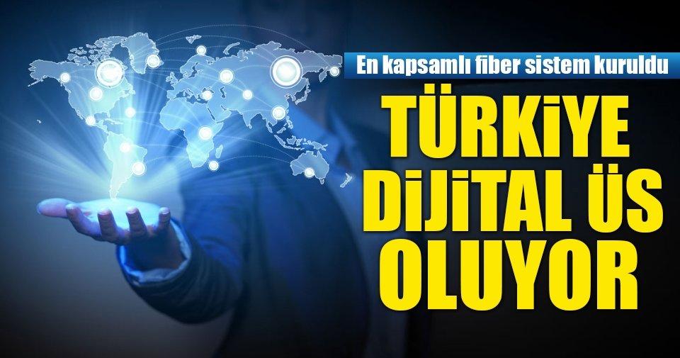Türkiye dijital üs oluyor