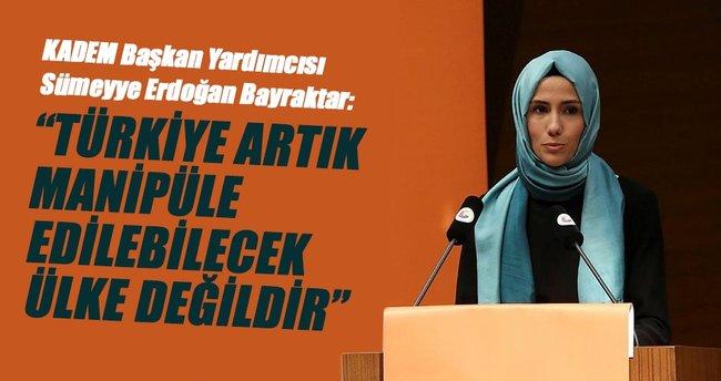 'Türkiye, artık manipüle edilebilecek, ülke değildir'