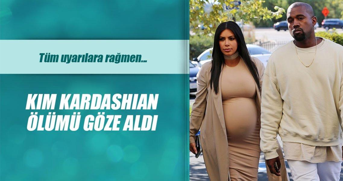 Kim Kardashian ölümü göze aldı