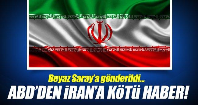 ABD'den İran'a kötü haber!